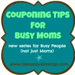 Couponing 101 for Busy Moms  Part 1 – Prepare to change